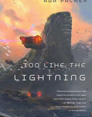 Read Now Too Like the Lightning  by Ada Palmer