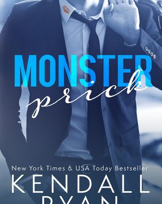 Monster Prick by Kendall Ryan