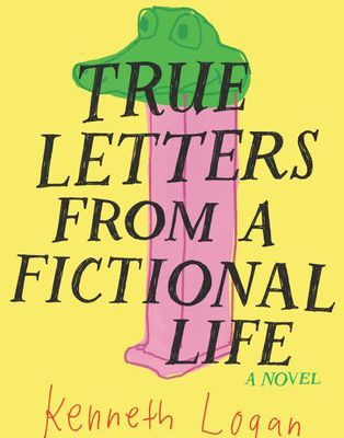 Free Read True Letters from a Fictional Life by Kenneth Logan