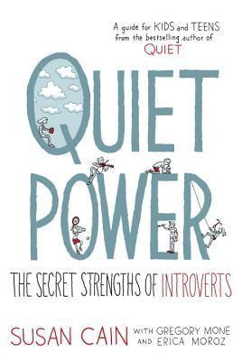 Quiet Power: The Secret Strengths of Introverts by Susan Cain