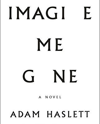 Download Now Imagine Me Gone from Adam Haslett