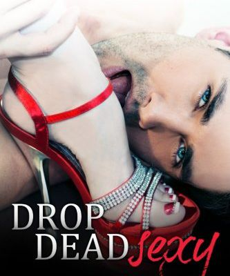 Drop Dead Sexy by katie Ashley