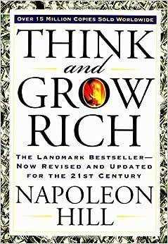 Think And Grow Rich! - Réfléchissez et devenez riche! Napoleon Hill