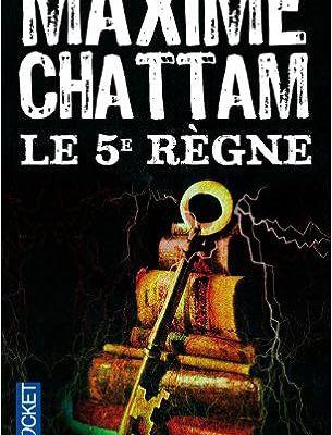 Le 5e règne, de Maxime Chattam