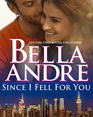Since I Fell For You (New York Sullivans #2) by Bella Andre