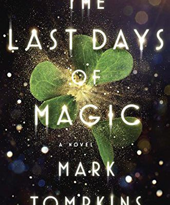 The Last Days of Magic: A Novel by Mark L. Tompkins