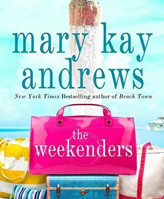 Free Ebook: The Weekenders: A Novel by Mary Kay Andrews