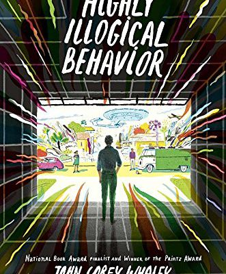 Download Now Highly Illogical Behavior by John Corey Whaley