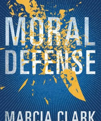 Moral Defense (Samantha Brinkman) by Marcia Clark