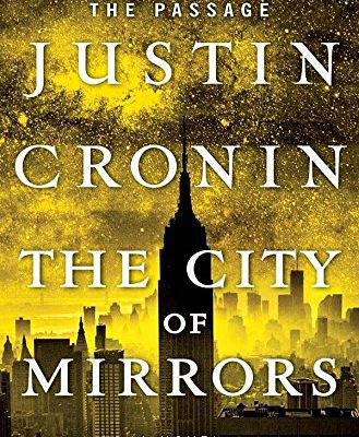 Online Reading The City of Mirrors: A Novel (Book Three of The Passage Trilogy) from Justin Cronin