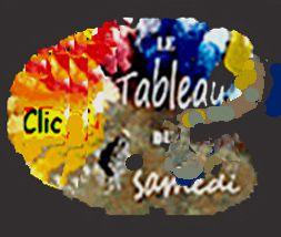 LE TABLEAU DU SAMEDI ET VOS PARTICIPATIONS-PARIS