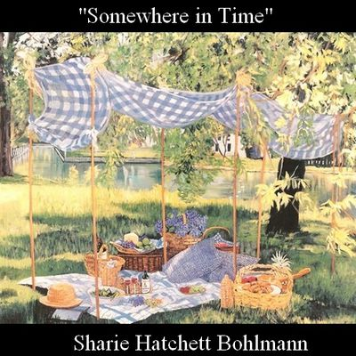"Sharie Hatchett Bohlmann: ""Somewhere in Time"""