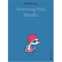 Swimming poule mouillée de Guillaume Long, Audrey Lhomme