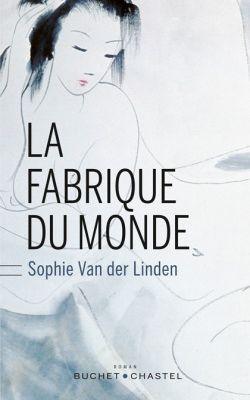 La Fabrique du monde - Sophie Van der Linden