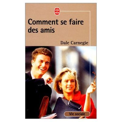 Dale Carnegie - Comment se faire des amis