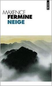 Neige - Maxence Fermine