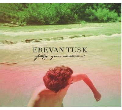 Erevan Tusk : Fortify Your Innocence
