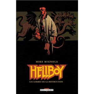 Hellboy, tome 1, les germes de la destruction (Mike Mignola)