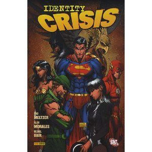 Justice League of america : identity crisis (Brad Meltzer, Rags Morales)