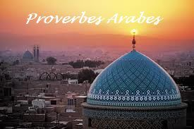 PROVERBES ARABES-CITATIONS ET DICTONS ARABE