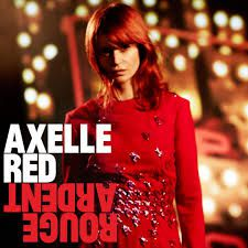 Axelle Red - Rouge Ardent