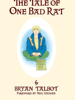 Bryan Talbot's Graphic Novel: The Tale of One Bad Rat