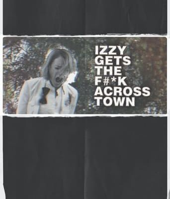 "[4K-ONLINE-Cloud] ""Izzy Gets the F*ck Across Town"" STREAM DEUTSCH 2018 (GANZER) HD"