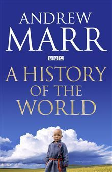 Read A History of the World by Andrew Marr Book Online or Download PDF