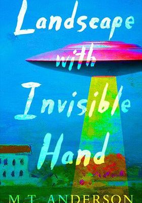 Read Online Landscape with Invisible Hand by M.T. Anderson Book or Download in PDF