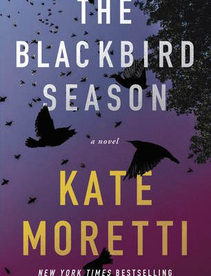 (Read Online / Download) The Blackbird Season by Kate Moretti Ebook in (PDF , Epub or Kindle)