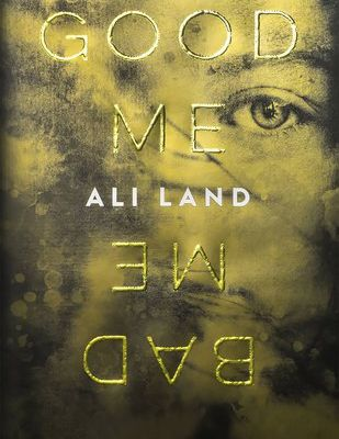 (Read Online / Download) Good Me Bad Me by Ali Land Ebook in (PDF , Epub or Kindle)