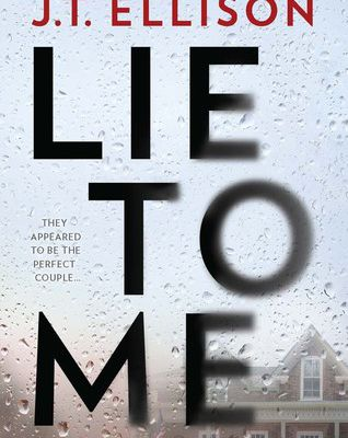 Read Online Lie to Me by J.T. Ellison Book or Download in PDF