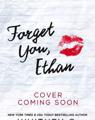 (Read Online / Download) Forget You, Ethan by Whitney G. Ebook in (PDF , Epub or Kindle)