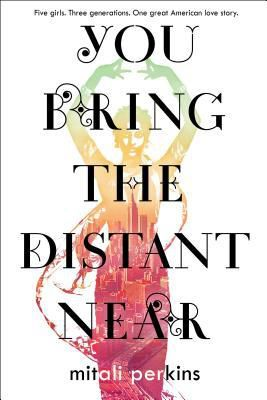 Read Online You Bring the Distant Near by Mitali Perkins Book or Download in PDF