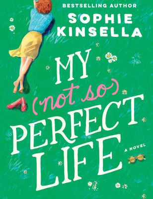 Read Online My Not So Perfect Life by Sophie Kinsella Book or Download in PDF