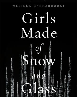(Read Online / Download) Girls Made of Snow and Glass by Melissa Bashardoust Ebook in (PDF , Epub or Kindle)
