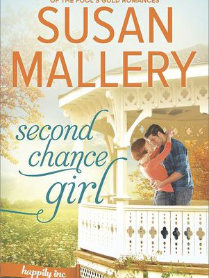 (Read Online / Download) Second Chance Girl (Happily Inc, #2) by Susan Mallery Ebook in (PDF , Epub or Kindle)