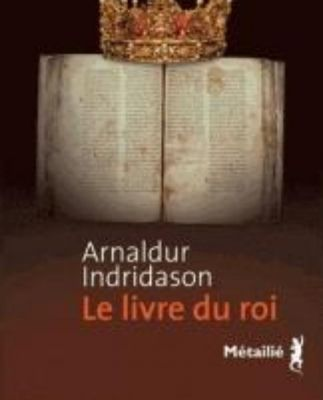 Le Livre du roi - Arnaldur Indridason (Islande)