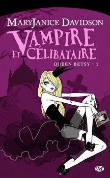 Queen Betsy tome 1 : Vampire et Célibataire - Mary Janice Davidson