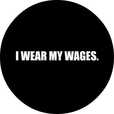 I Wear My Wages
