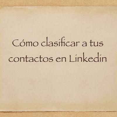 Cómo clasificar a tus contactos en Linkedin