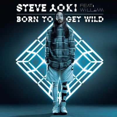 "Steve Aoki ft. Will.i.am : ""Born to Get Wild"" le tout nouveau single !"