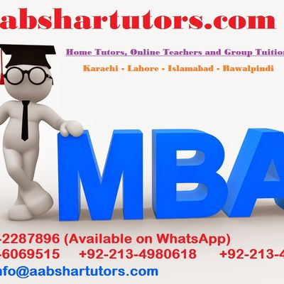 MBA Home Tutor Academy & Online Teacher Provider, Private Tuition and Coaching Classes In Karachi +92-313-2287896 | MBA Assignment Help | MBA Accounting tutor | MBA Home Teacher in Karachi | MBA statistics | MBA Finance | MBA Coaching Classes in Karachi | Commerce Tutor Academy | MBA Online Teacher | MBA Tutor in Lahore | MBA Home Tuition in DHA | IBA Entry Test Preparation | MBA Aptitude Test Preparation