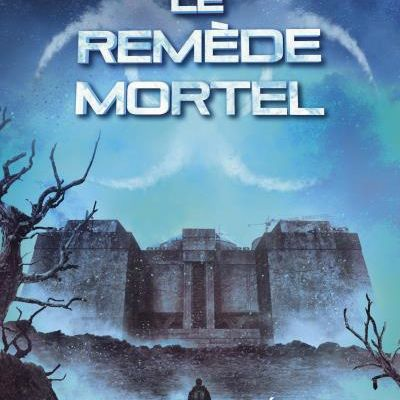Le Remède Mortel de James Dashner