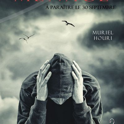 MENACE - Muriel HOURI- parution le 30/09/2014.