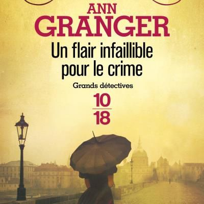 Un Flair infaillible pour le crime, d'Ann Granger