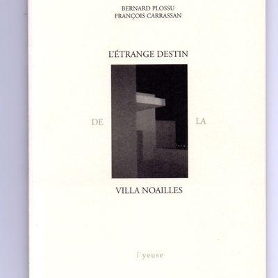 Villa Noailles à Hyères/un fantasme mondain/François Carrassan