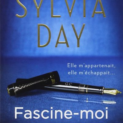 Crossfire, Tome 4 : Fascine-moi -  Sylvia Day