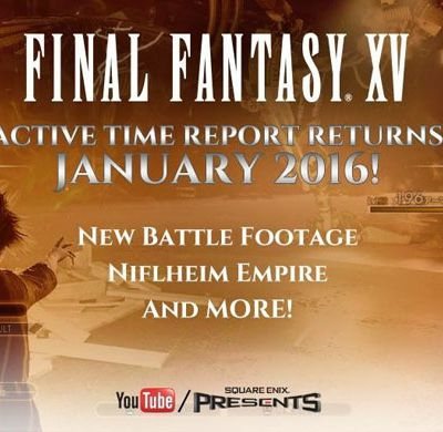 Final Fantasy XV : Active Time Report Janvier 2016