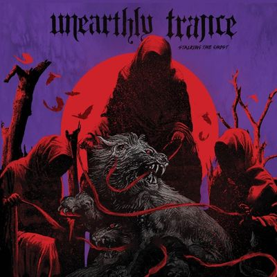 "CD review UNEARTHLY TRANCE ""Stalking the Ghost"""